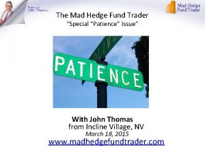 The Mad Hedge Fund Trader Special Patience Issue