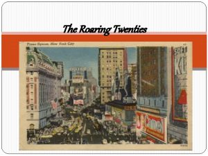 The Roaring Twenties The 1920s Themes CULTURAL CLASH