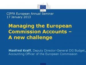 CIPFA European Annual Seminar 17 January 2013 Managing
