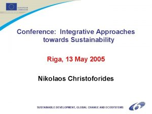 Conference Integrative Approaches towards Sustainability Riga 13 May
