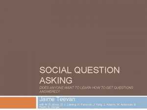 SOCIAL QUESTION ASKING DOES ANYONE WANT TO LEARN