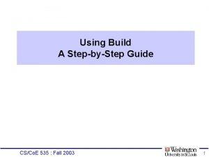 Using Build A StepbyStep Guide CSCo E 535