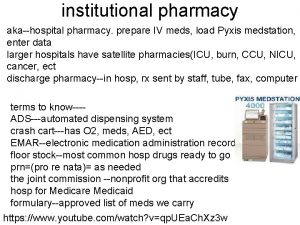 institutional pharmacy akahospital pharmacy prepare IV meds load