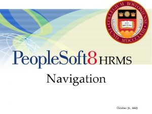 October 31 2003 People Soft HRMS Navigation What