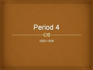 Period 4 1800 1808 The Election of 1800