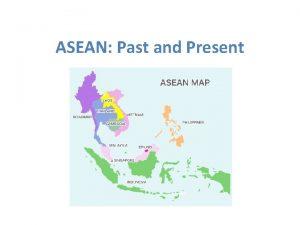 ASEAN Past and Present Establishment of ASEAN 8