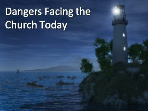 Dangers Facing the Church Today The House Church
