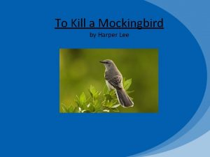To Kill a Mockingbird by Harper Lee Scout