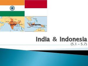 India Indonesia 5 1 5 7 GeographyIndia Indonesia