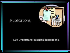 Publications 3 02 Understand business publications What type