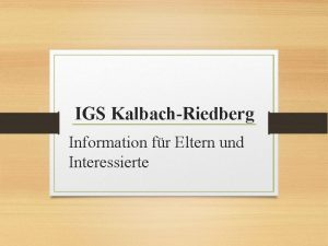 IGS KalbachRiedberg Information fr Eltern und Interessierte Inhalt