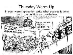 Thursday WarmUp In your warmup section write what
