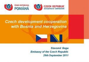 Czech development cooperation with Bosnia and Herzegovina Slavomr