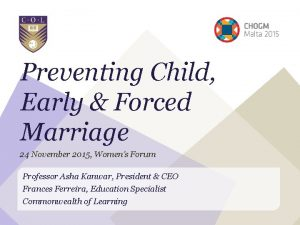 Preventing Child Early Forced Marriage 24 November 2015