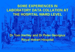 SOME EXPERIENCES IN LABORATORY DATA COLLATION AT THE
