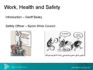 Work Health and Safety Introduction Geoff Bailey Safety