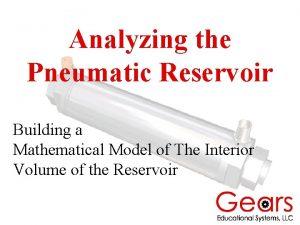 Analyzing the Pneumatic Reservoir Building a Mathematical Model