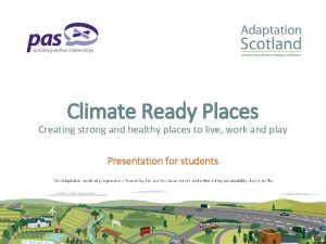 Climate Ready Places Creating strong and healthy places