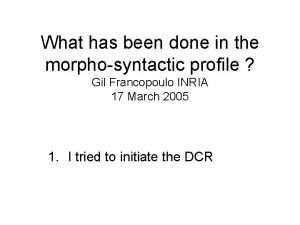 What has been done in the morphosyntactic profile