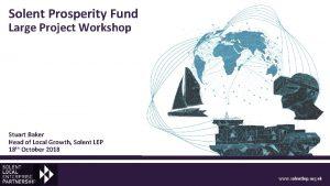 Solent Prosperity Fund Large Project Workshop Stuart Baker
