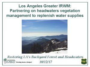 Los Angeles Greater IRWM Partnering on headwaters vegetation