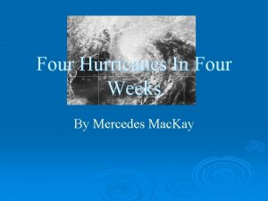 Four Hurricanes In Four Weeks By Mercedes Mac