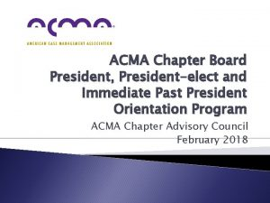 ACMA Chapter Board President Presidentelect and Immediate Past