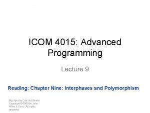 ICOM 4015 Advanced Programming Lecture 9 Reading Chapter
