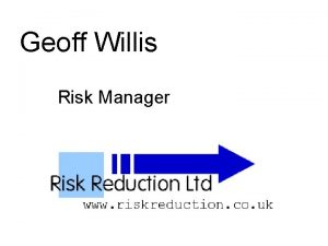 Geoff Willis Risk Manager Geoff Willis Laser Econodynamics