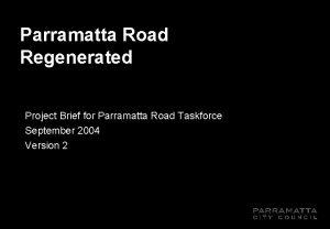Parramatta Road Regenerated Project Brief for Parramatta Road