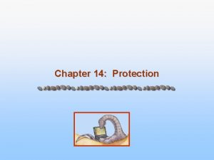 Chapter 14 Protection Chapter 14 Protection n Goals