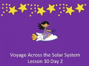 Lesson 30 Day 1 Voyage Across the Solar