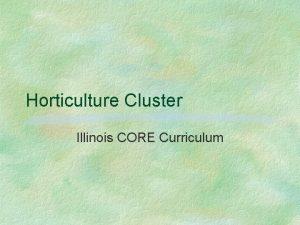 Horticulture Cluster Illinois CORE Curriculum Unit C Nursery