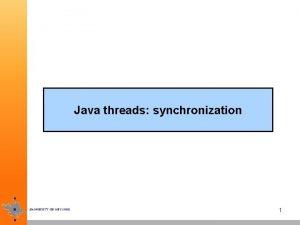 Java threads synchronization 1 Thread states 1 New