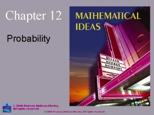 Chapter 12 Probability 2008 Pearson AddisonWesley All rights