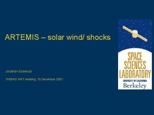 ARTEMIS solar wind shocks Jonathan Eastwood THEMIS SWT