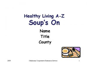Healthy Living AZ Soups On Name Title County