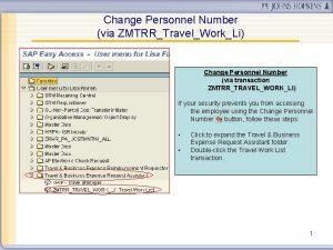 Change Personnel Number via ZMTRRTravelWorkLi Change Personnel Number