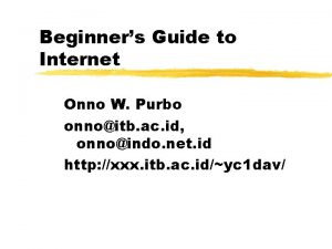 Beginners Guide to Internet Onno W Purbo onnoitb