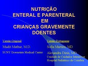 NUTRIO ENTERAL E PARENTERAL EM CRIANAS GRAVEMENTE DOENTES