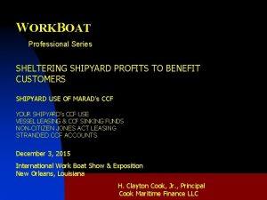 WORKBOAT Professional Series SHELTERING SHIPYARD PROFITS TO BENEFIT