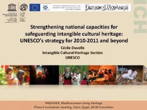 Ccile Duvelle Intangible Cultural Heritage Section UNESCO MEDLIHER