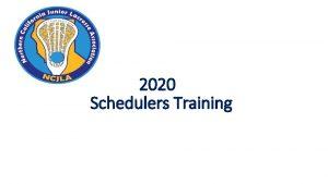 2020 Schedulers Training Timeline Dec 6 th 11