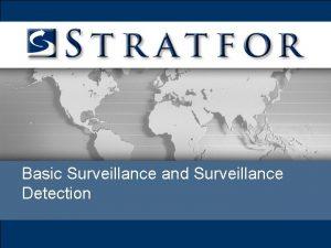 Basic Surveillance and Surveillance Detection INTRODUCTION All hostile