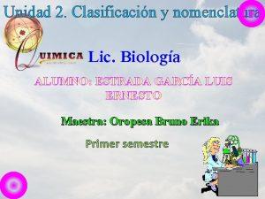 Unidad 2 Clasificacin y nomenclatura Lic Biologa ALUMNO