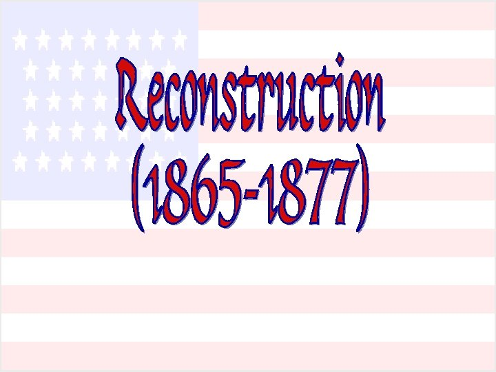 Reconstruction 1865 1877 1865 the end of the