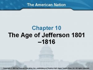 The American Nation Chapter 10 The Age of