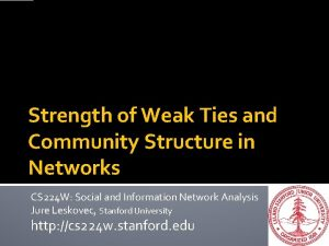 Strength of Weak Ties and Community Structure in