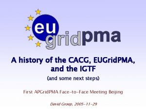 A history of the CACG EUGrid PMA and