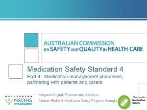 Medication Safety Standard 4 Part 4 Medication management